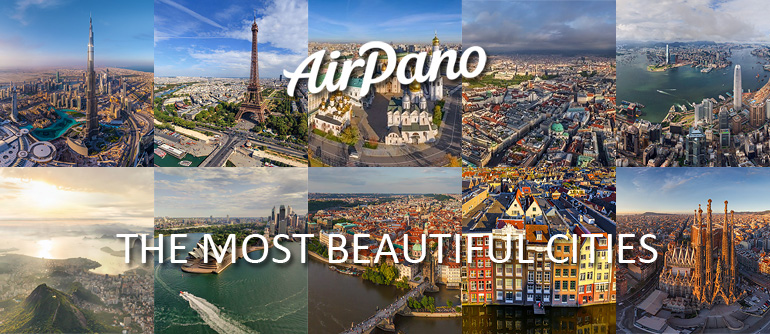 The most beautiful cities in the world - AirPano.com • 360° Aerial Panoramas • 360° Virtual Tours Around the World
