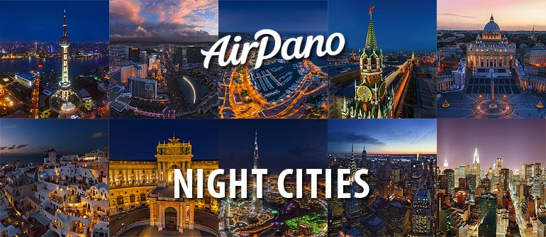 Night Cities - AirPano.com • 360° Aerial Panoramas • 360° Virtual Tours Around the World