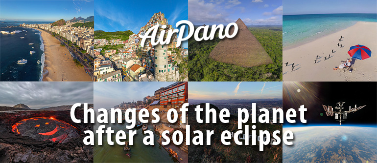 Changes of the planet after a solar eclipse - AirPano.com • 360° Aerial Panoramas • 360° Virtual Tours Around the World