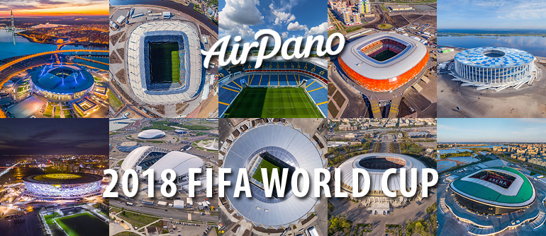 2018 FIFA World Cup Stadiums - AirPano.com • 360° Aerial Panoramas • 360° Virtual Tours Around the World